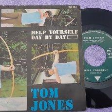 Discos de vinilo: SINGLE TOM JONES. HELP YUORSELF. DAY BY DAY.. Lote 180981671