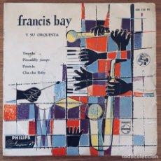 Discos de vinilo: FRANCIS BAY TEQUILA EP ESPAÑA . Lote 180996272