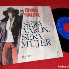 Discos de vinilo: BRAVO MOLINA SERA VARON SERA MUJER/LA ULTIMA CANCION 7 SINGLE 1978 BELTER COMO NUEVO. Lote 181006830