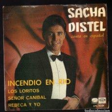 Discos de vinilo: SACHA DISTEL · INCENDIO EN RÍO / LOS LORITOS / SEÑOR CANIBAL / REBECA Y YO · . Lote 181009466