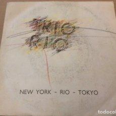 Discos de vinilo: TRIO RIO. NEW YORK - RIO - TOKYO. MAX MUSIC 1986.. Lote 181016227