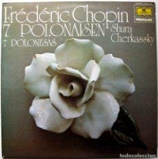Discos de vinilo: FREDERIC CHOPIN, SHURA CHERKASSKY - 7 POLONESAS - LP DEUTSCHE GRAMMOPHON 1979 BPY. Lote 181071566