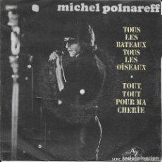 Discos de vinilo: MICHEL POLNAREFF TOUS LES BATEAUX TOUS LES OISEAUX DISC AZ. Lote 181101043