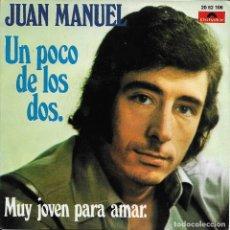 Discos de vinilo: JUAN MANUEL UN POCO DE LOS DOS POLYDOR 1973. Lote 181102778