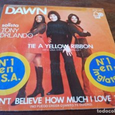 Discos de vinilo: DAWN - TIE A YELLOW RIBBON, I CAN'T BELIEVE HOW MUCH I LOVE YOU - SINGLE ORIGINAL BELL AÑO 1973. Lote 181109596