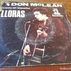 Discos de vinilo: DON MCLEAN - CRYING CANTA EN ESPAÑOL LLORAS - SINGLE ORIGINAL EMI AÑO 1980. Lote 181110301