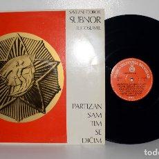 Discos de vinilo: CANCIONES PARTISANAS YUGOSLAVAS - SAVEZNI ODBOR SUBNOR YUGOSLAVIA 1973 VG++/VG++. Lote 181115978
