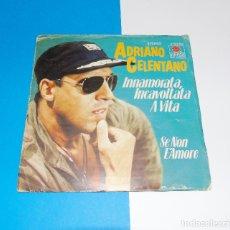 Discos de vinilo: ADRIANO CELENTANO ---- INNAMORATA, INCAVOLTATA A VITA / SE NON E´AMORE-------( NM OR M- ). Lote 181136443