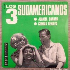 Discos de vinilo: LOS 3 SUDAMERICANOS - JUANITA BANANA. Lote 181149727