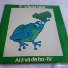 Discos de vinilo: EL GRIPAU BLAU ARA VA DE VO - IV. Lote 181169713