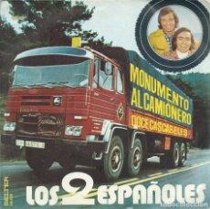 Disques de vinyle: LOS 2 ESPAÑOLES, MONUMENTO AL CAMIONERO. (BELTER 1974) -SINGLE-. Lote 181173592