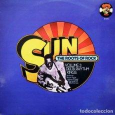 Discos de vinilo: SUN: THE ROOTS OF ROCK: VOLUME 3: DELTA RHYTHM KINGS (CHARLY REC/AUVI, 30-CH40, LP, COMP, MONO 1979). Lote 181195863