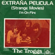 Discos de vinilo: THE TROGGS – EXTRAÑA PELICULA = STRANGE MOVIES (PYE REC.,13.101-A, 7'', SINGLE, 1973). Lote 181201722