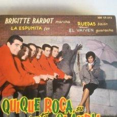 Discos de vinilo: QUIQUE ROCA Y SU CONJUNTO Y CLAUDIA BRIGITTE BARDOT/LA ESPUMITA/RUEDAS/+1 7'' EP 1961. Lote 181223431