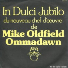 Discos de vinilo: MIKE OLDFIELD / IN DULCI JUBILO / OMMADAWN (SINGLE FRANCES). Lote 181319407