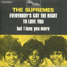 Discos de vinilo: THE SUPREMES / EVERYBODY'S GOT THE RIGHT TO LOVE YOU / BUT I LOVE YOU MORE (SINGLE FRANCES). Lote 181324448
