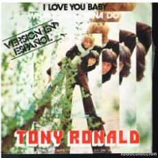 Disques de vinyle: TONY RONALD - I LOVE YOU BABY / WHATTCHA GONNA DO? - SINGLE 1972. Lote 181327836
