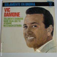 Discos de vinilo: EP ESPAÑOL - VIC DAMONE - SOLAMENTE EN BROMA. Lote 181330835