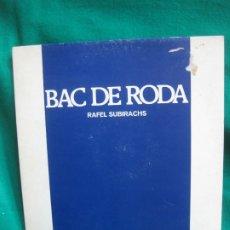 Discos de vinilo: RAFAEL SUBIRACHS. BAC DE RODA. LP ARIOLA 1979. .. Lote 181338477