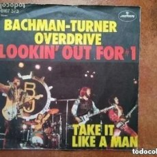 Discos de vinilo: BACHMAN TURNER OVERDRIVE - LOOKIN´OUT FOR 1 (SG) 1975. Lote 181394480