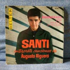 Discos de vinilo: SANTI ?– INTERPRETA CANCIONES DE AUGUSTO ALGUERÓ - ENAMORADA + 3 - EP DEL AÑO 1961 EN BUEN ESTADO.. Lote 181396228