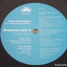 Discos de vinilo: CHOC ELECTRIQUE FEAT. PASCAL'S BONGO MASSIVE / SHADOWS (PART 2) / MAXI-SINGLE 12 INCH. Lote 181406110