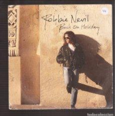 Discos de vinilo: SINGLES ORIGINAL DE ROBBIE NEVIL. Lote 181413960