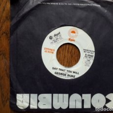 Discos de vinilo: GEORGE DUKE - SAY THAT YOU WILL (STEREO) + SAY THAT YOU WILL (MONO) - PROMOCIONAL USA. Lote 181451196