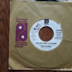 Discos de vinilo: THE FUTURES - AIN'T NO TIME FA NOTHING (LA MISMA 2 CARAS) - PROMOCIONAL USA. Lote 181452752