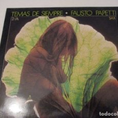 Discos de vinilo: DISCO VINILO.TEMAS DE SIEMPRE. FAUSTO PAPETTI. GRABACIÓN ORIGINAL.. Lote 181483655