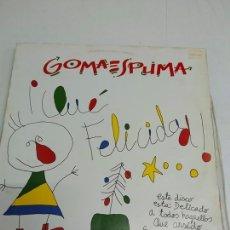 Discos de vinilo: GOMAESPUMA - ¡QUE FELICIDAD! . Lote 181495890