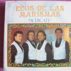 Discos de vinilo: LP SEVILLANAS - ECOS DE LAS MARISMAS - ACERCATE (SPAIN, FONOMUSIC 1991). Lote 181499543