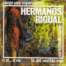 Discos de vinilo: HERMANOS RIGUAL TENGO UNA ESPERANCITA ORFEON 1965. Lote 181509141