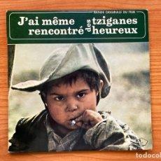 Discos de vinilo: J'AI MEME RENCONTRÉ DES TZIGANES HEUREUX // BSO EP 7'. Lote 181527933