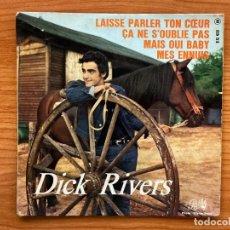 Discos de vinilo: DICK RIVERS // LAISSE PARLER TON COEUR // EP 7', EDICIÓN FRANCESA 1963. Lote 181528270