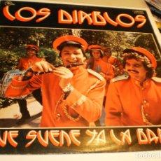 Discos de vinilo: LP LOS DIABLOS. QUE SUENE YA LA BANDA. EMIDISC 1976 SPAIN (PROBADO Y BIEN). Lote 181530371