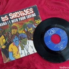 Discos de vinilo: LOS SALVAJES - NANA - I NEED YOUR LOVING. Lote 181553736