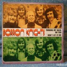 Discos de vinilo: BARRON KNIGHTS - TURNING MY BACK ON YOU / DON'T LET IT DIE - SINGLE DEL AÑO 1973 SPAIN VINILO NUEVO. Lote 181591950