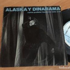 Dischi in vinile: ALASKA Y DINARAMA (COMO PUDISTE HACERME ESTO A MI) SINGLE SPAIN 1984 (EPI04). Lote 181622717
