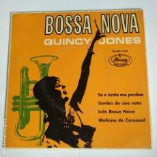 Discos de vinilo: QUINCY JONES - EP SPAIN PS - MINT * BOSSA NOVA - SE E TARDE ME PARDOA / SAMBA DE UNA NOTA / LALO . Lote 181625136
