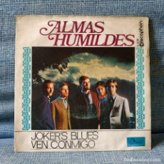 Discos de vinilo: ALMAS HUMILDES - JOKER'S BLUES / VEN CONMIGO - SINGLE DISCOPHON AÑO 1970 FOLK, PSYCH. Lote 181689608