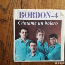 Discos de vinilo: BORDON - 4 - CANTAME UN BOLERO + CUENTALE. Lote 181703321