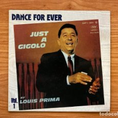 Discos de vinilo: LOUIS PRIMA // JUST A GIGOLO // SINGLE 7' SERIE DANCE FOR EVER // EDICIÓN RAREZA. Lote 181744948