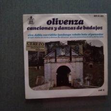 Discos de vinilo: SINGLE OLIVENZA- CANCIONES Y DANZAS DE BADAJOZ. Lote 181794237