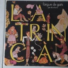 Discos de vinilo: LA TRINCA. L' OGUE DE GATS. PER ELS INFANTS.. Lote 181927238