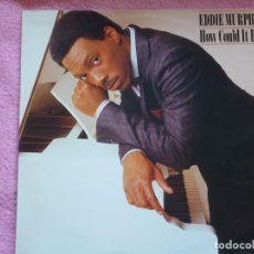Discos de vinilo: EDDIE MURPHY,HOW COULD IT BE EDICION HOLANDA DEL 85. Lote 181937457