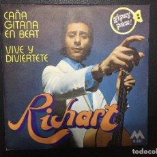 Discos de vinilo: RICHART, CAÑA GITANA EN BEAT, VINILO, SINGLES, VIVE Y DIVIERTETE. Lote 181946080