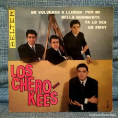 Discos de vinilo: LOS CHEROKEES - GO AWAY + 3 - RARO EP BELTER 51.474 EN EXCELENTE ESTADO PARA COLECCIONISTAS. Lote 181976300