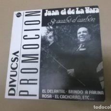 Dischi in vinile: JUAN EL DE LA VARA (SINGLE) SE ACABO EL CARBON AÑO – 1990 – PROMOCIONAL. Lote 246790680