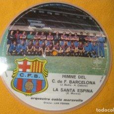 Discos de vinilo: HIMNE DEL CLUB DE.FUTBOL DE BARCELONA ORQUESTRA COBLA MARAVELLA. PICTURE DISC. Lote 182030340